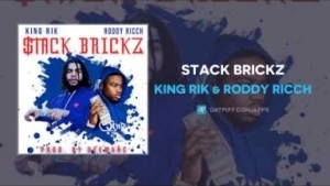 King Rik X Roddy Ricch - Stack Brickz